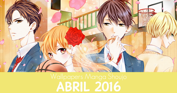 Wallpapers Manga Shoujo: Abril 2016