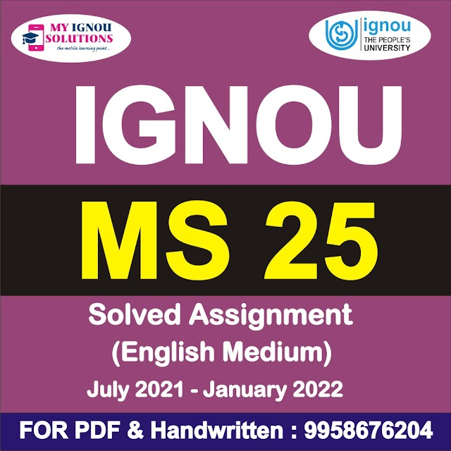 MS 25 Solved Assignment 2021-22