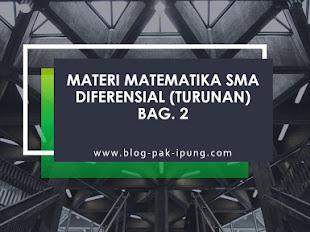 MATERI MATEMATIKA SMA DIFERENSIAL (TURUNAN) Bag. 2