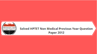 Solved HPTET Non Medical Previous Year Question Paper 2012