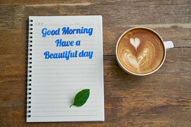 Beautiful Good Morrning image with coffee cup have a Beautiful day