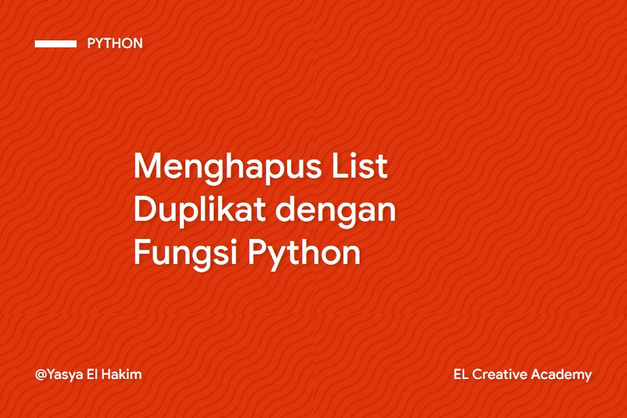 Cara Menghapus List Duplikat di Python