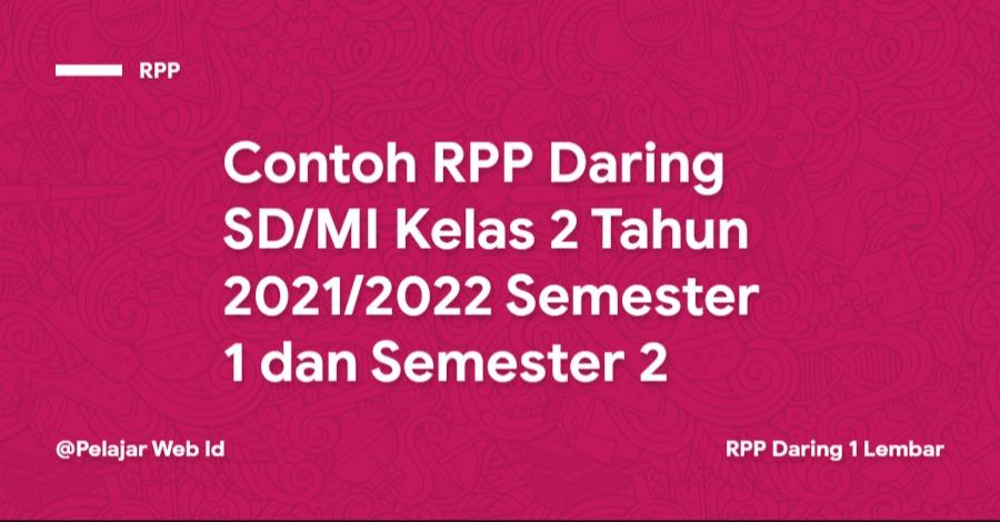 Contoh RPP Daring SD/MI Kelas 2 Tahun 2021/2022 Semester 1 dan Semester 2