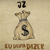 """Jz libera novo single """"Eu Devia Dizer""""; confira"""