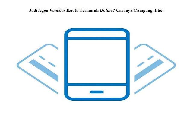 Digital Pulsa, Jadi Agen Voucher Kuota Termurah Online? Caranya Gampang, Lho!