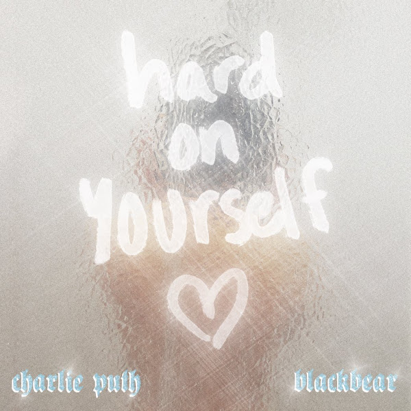CHARLIE PUTH, BLACKBEAR - Hard On Yourself