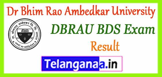 DBRAU BDS Dr Bhim Rao Ambedkar University Bachelor of Dental Surgery-1st 2nd 3rd 4th Exam Result 2017-18