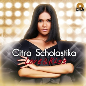 Citra Scholastika - Love & Kiss (Full Album 2015)