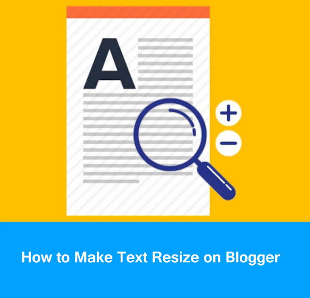 How to Make Text Resize on Blogger