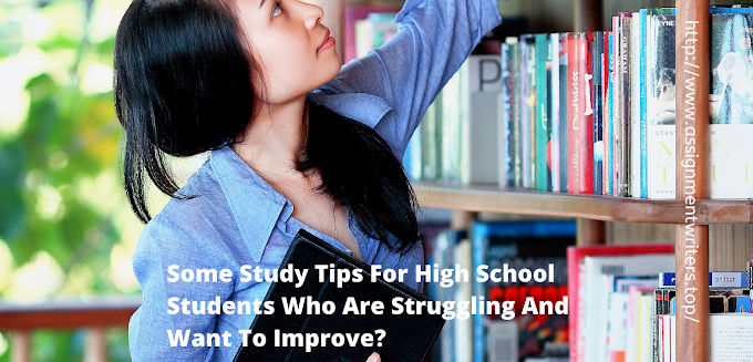 Some Study Tips For High School Students Who Are Struggling And Want To Improve?