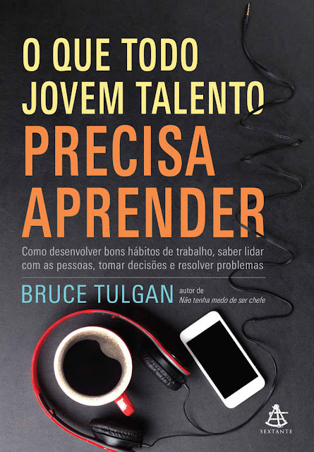 O que todo jovem talento precisa aprender - Bruce Tulgan.jpg