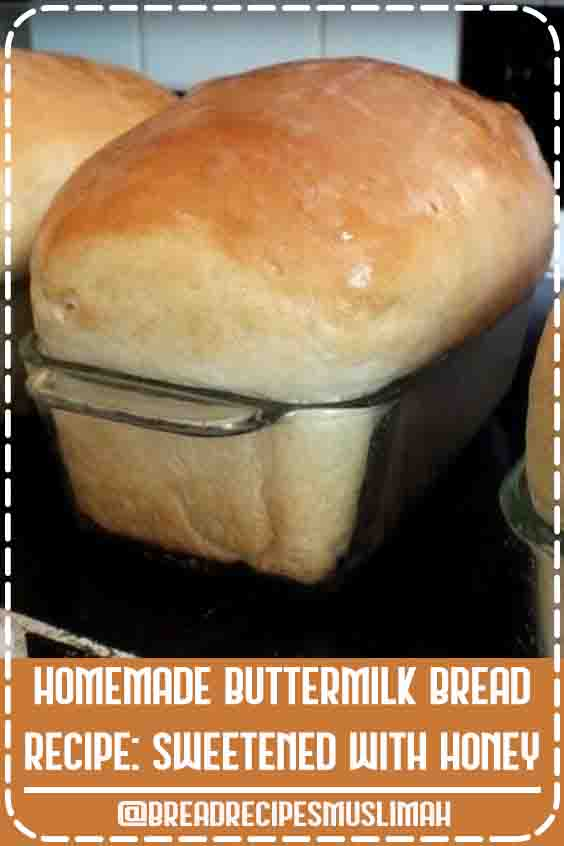 Homemade Buttermilk Bread Recipe: Sweetened with Honey