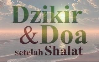 Dzikir Dan Doa Setelah Sholat