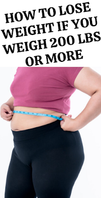 how to lose weight if you weigh 200 lbs or more  marie