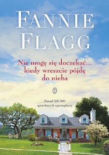 Nie mogę się doczekać... kiedy wreszcie pójdę do nieba - Fannie Flagg