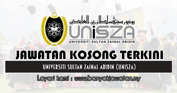 Jawatan Kosong 2019 di Universiti Sultan Zainal Abidin (UniSZA)