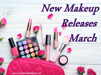 march 2020 new makeup and skin care launches