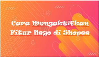Cara Mengaktifkan Fitur Nego di Shopee