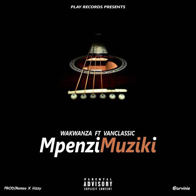 Wakwanza Ft. Vanclassic - Mpenzi Muziki