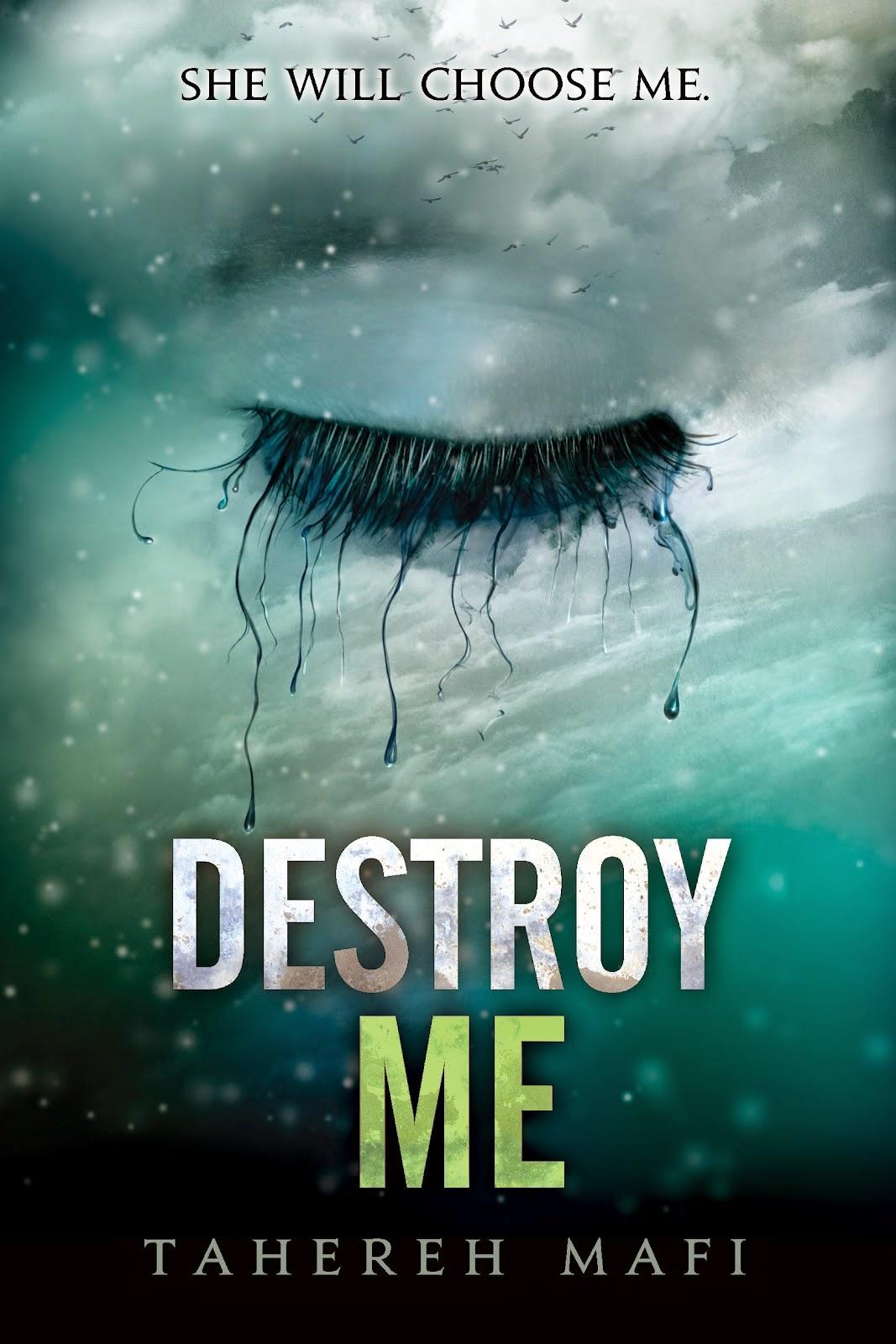 Destroy ME – Tahereh Mafi