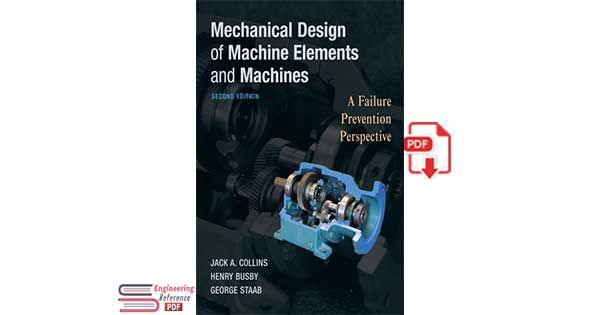 Mechanical Design of Machine Elements and Machines: A Failure Prevention Perspective 2nd edition