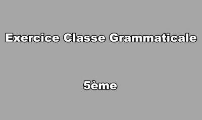 Exercice Classe Grammaticale 5ème