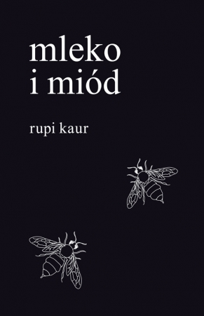 Rupi Kaur Mleko I Miód Prowincjonalna Nauczycielka