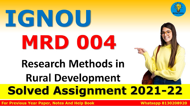 MRD 004 Research Methods in Rural Development Solved Assignment 2021-22