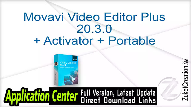 Movavi Video Editor Plus 20.3.0 + Activator + Portable