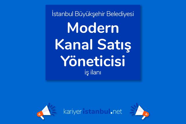 İstanbul Büyükşehir Belediyesi, modern kanal satış yöneticisi alacak. İBB Kariyer personel alımı şartları neler? Detaylar kariyeristanbul.net'te!