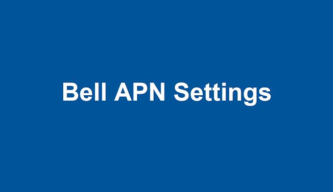 Bell APN Settings 2021 | Bell APN Settings Android, iPhone