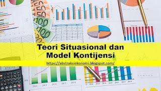 Teori Situasional dan Model Kontijensi