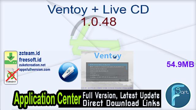 Ventoy + Live CD 1.0.48 _ ZcTeam.id