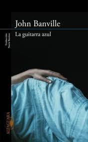 """""""La guitarra azul"""" - John Banville"""