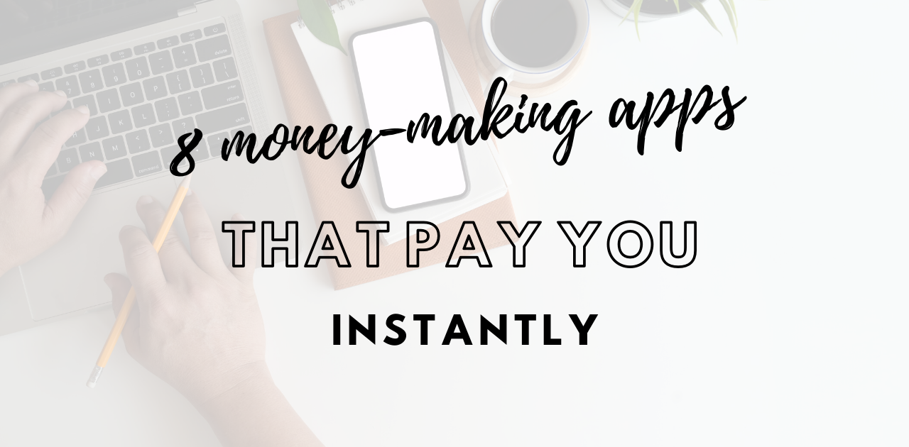 Money Making Apps That Pay You Instantly