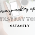 8 Money Making Apps That Pay You Instantly