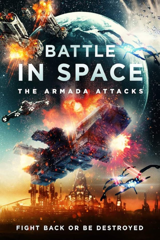 Movie: Battle in Space: The Armada Attacks (2021)