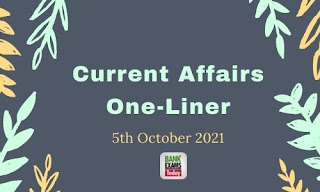 Current Affairs One-Liner: 5th October 2021