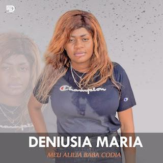 Deniusia Maria - Meu Alila Baba Codia