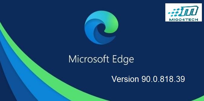 Microsoft Edge 90 متوفر الآن للتنزيل