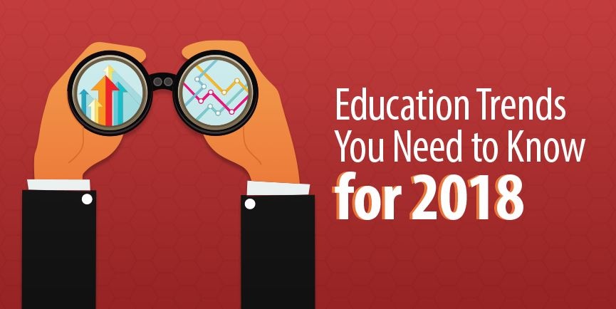 Education World: Three Most Exciting Higher Education Learning Trends for 2018