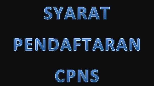 Persyaratan CPNS: Syarat Pendaftaran CPNS 2021