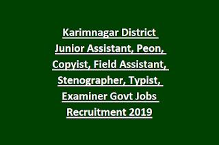 Karimnagar District Junior Assistant, Peon, Copyist, Field Assistant, Stenographer, Typist, Examiner Govt Jobs Recruitment 2019