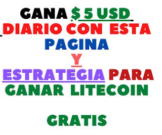 Gana $ 5 USD DIARIO CON ESTA PAGINA y ESTRATEGIA PARA GANAR LITECOIN GRATIS