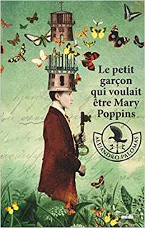 Le petit garçon qui voulait être Mary Poppins - Alejandro PALOMAS