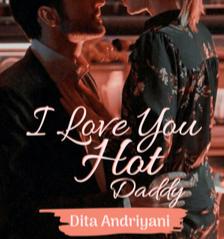 Novel Love You Hot Daddy Karya Dita Andriyani Full Episode