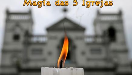 Poderosa magia das 3 Igrejas