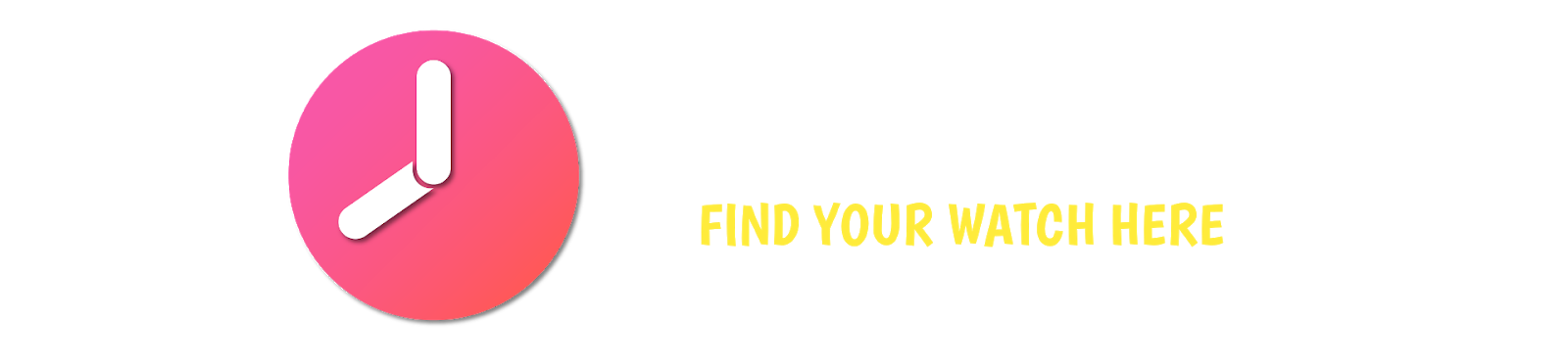 Find your watch here