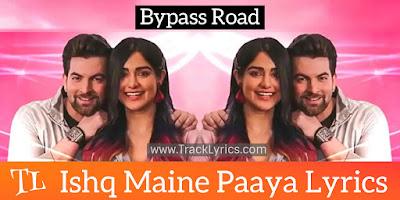 ishq-maine-paaya-lyrics-bypass-road