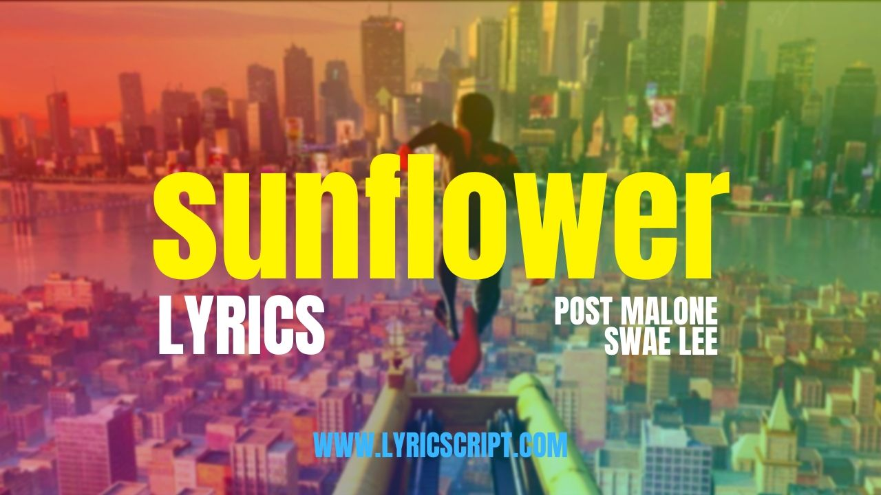 Sunflower Lyrics Post Malone & Swae Lee with hd image